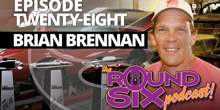 Brennan Brian Street Rodder full episode