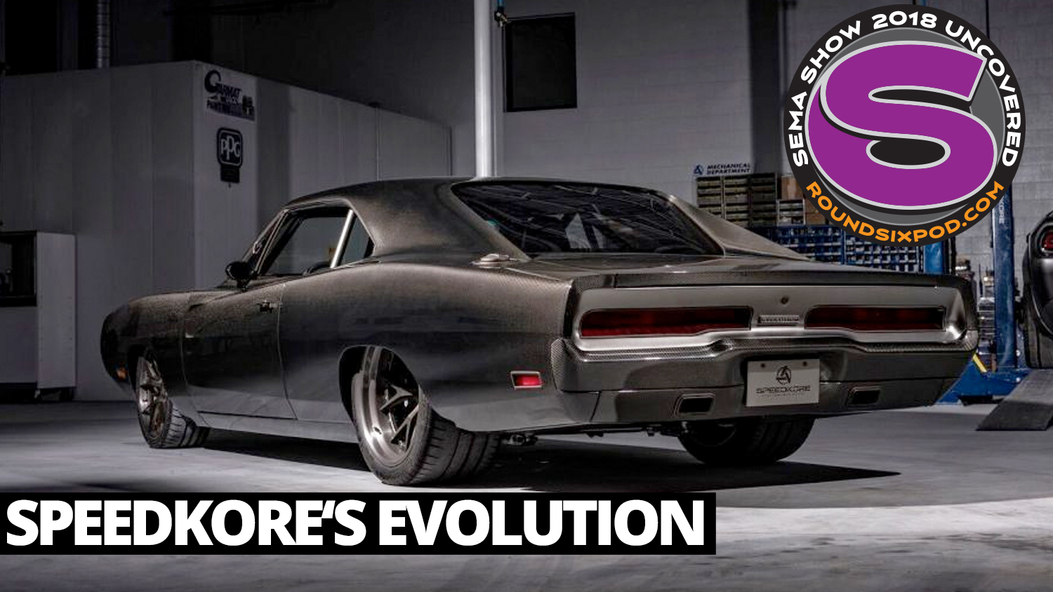 Sema Show Speedkore S 1969 Charger Evolution The Round Six Podcast