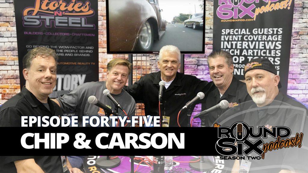 episode 45 chip foose carson lev