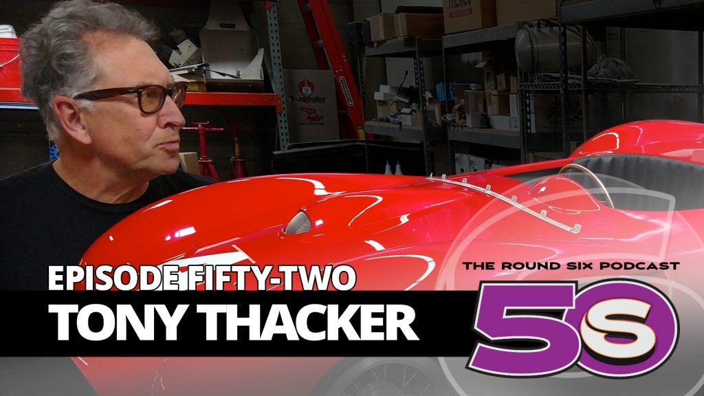 tony thacker episode 52 round six podcast