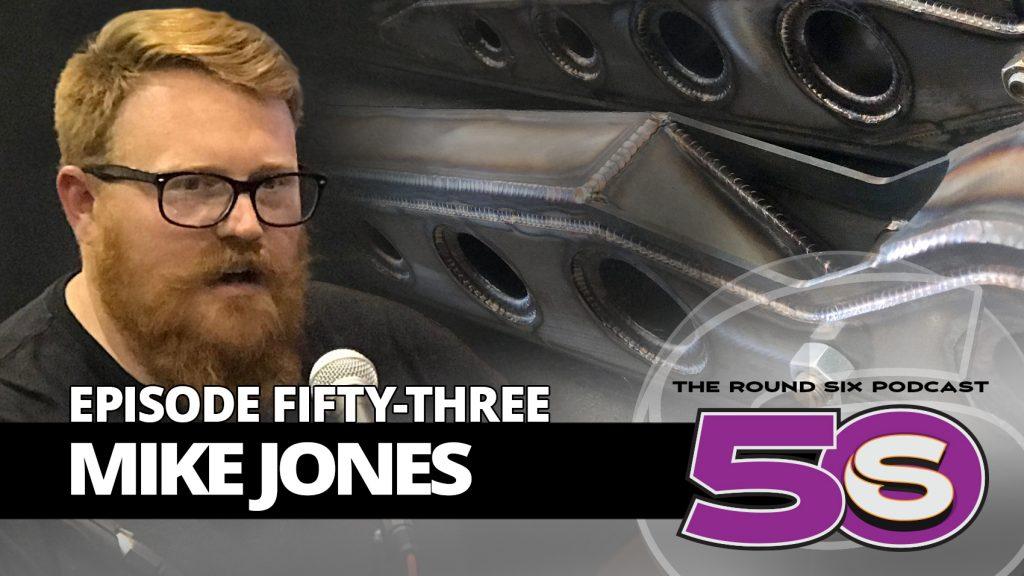 mike jones episode 53 round six podcast