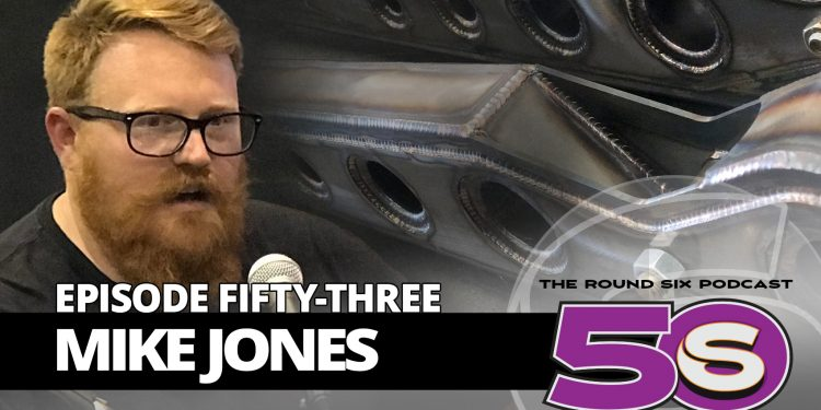 mike jones full episode 53 round six podcast