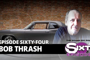 bob thrash episode 64 roud six podcast