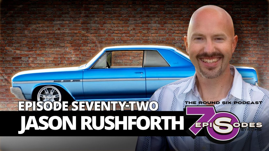 JASON RUSHFORTH EPISODE 72